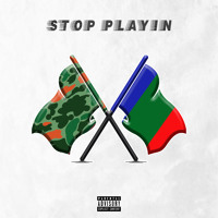 Stop Playin (feat. Dom Kennedy)