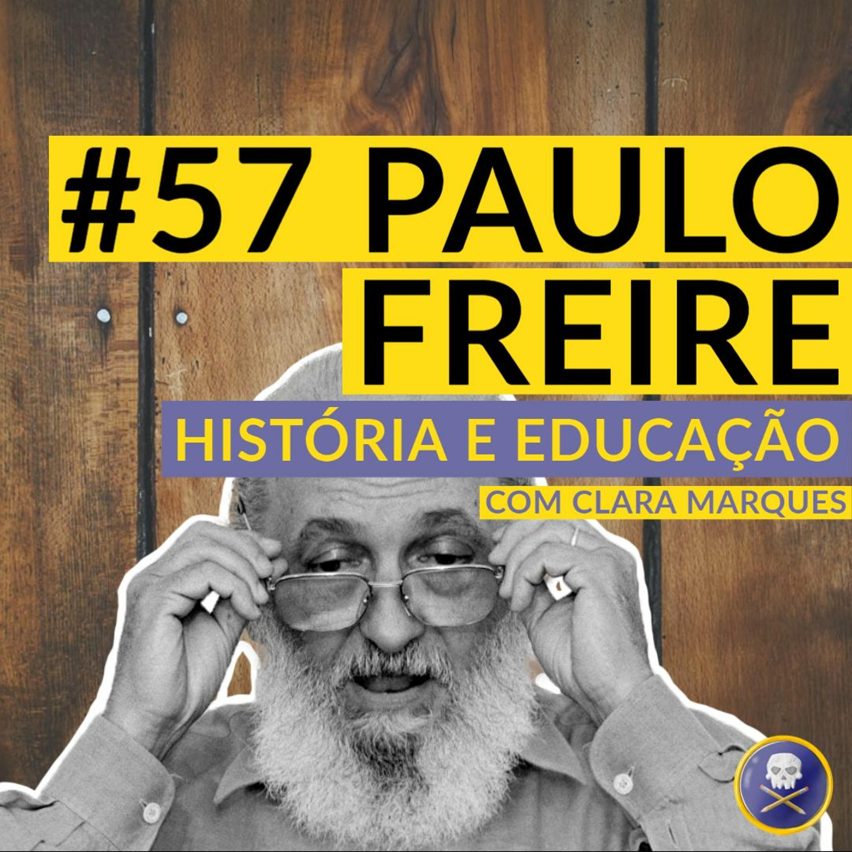 História Pirata #57 - Paulo Freire: História e Educação com Clara Marques