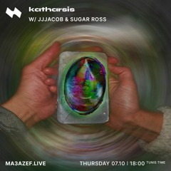katharsis with jjjacob & Sugar Ross on Ma3azef.live (October 7th) .mp3