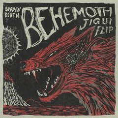 Svdden Death - Behemoth (Jiqui Flip) [FREE DOWNLOAD]