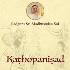 36 Kathopanishad - Episode 34 Bodha (Wisdom) Vs Jnana (Knowledge)