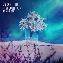 KLAXX & yetep - That Could Be Me (ft. Meggie York)