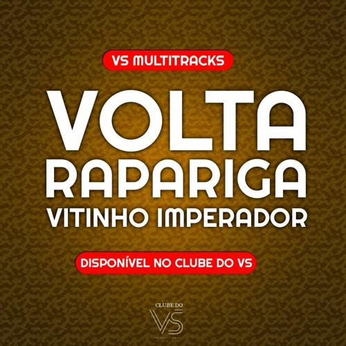 Volta Rapariga - Vitinho Imperador - Playback e VS Sertanejo e Forro