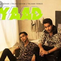 YAAD - Asim Azhar Talha Anjum Talhah Yunus
