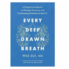 Podcast 885:  Every Deep-Drawn Breath with Dr. Wes Ely