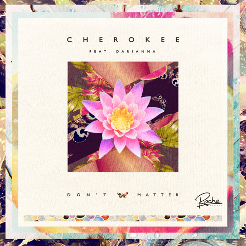 Don't Matter (feat. Darianna Everett) [Cherokee Shore Version]