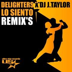 Delighters X DJ J. Taylor - Lo Siento (Sysso Remix)