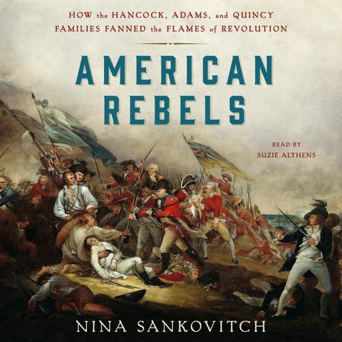 American Rebels by Nina Sankovitch, audiobook excerpt