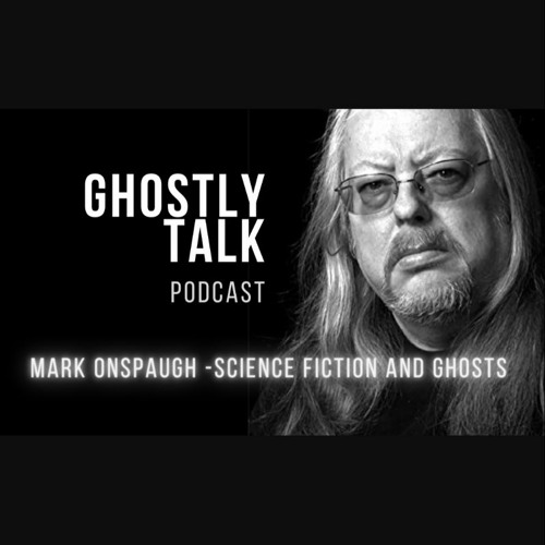 Ep 129 - Mark Onspaugh | Science Fiction and Ghosts