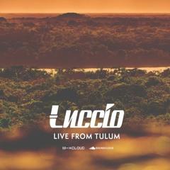 Luccio Live from Tulum, Mexico April 2021