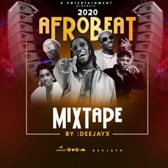 2020 AFROBEAT MIXTAPE