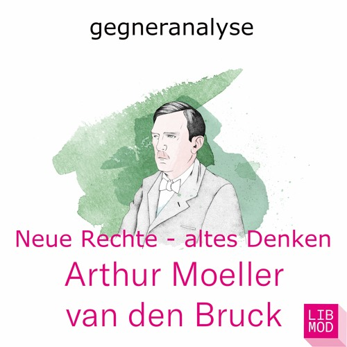 "Arthur Moeller van den Bruck - Der Prophet des ""Dritten Reichs"""
