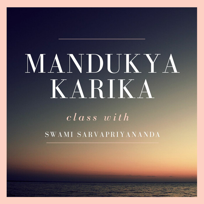 67. Mandukya Upanishad - Karika 4.83 - 4.86 | Swami Sarvapriyananda | July 14th 2020