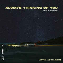 Always Thinking Of You | feels mix by JEY X YUNIFY