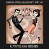 Download Parov Stelar - Booty Swing (GAWTBASS Remix) Mp3