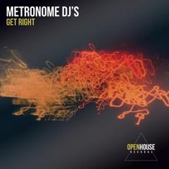 Metronome DJ's - Get Right (Original Mix) [OUT NOW - Links in Description]