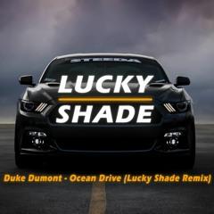 Duke Dumont - Ocean Drive (Lucky Shade Remix)