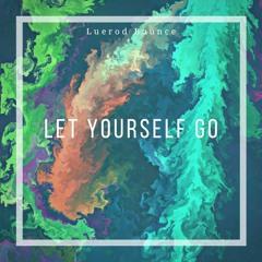 Luerod Bounce - Let Yourself GO (New edit).mp3