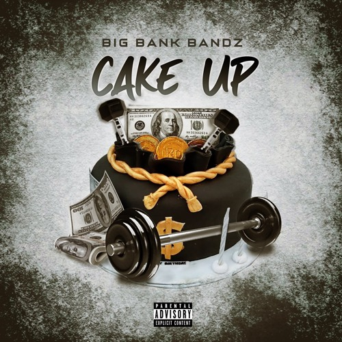 Cake Up - BigBankBandz (Explicit)