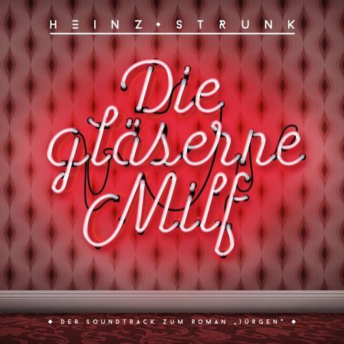 """Die gläserne Milf - Der Soundtrack zum Roman """"Jürgen"""