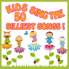 Kids Sing the 50 Silliest Songs!