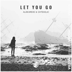 Alan Krevo & Cateholic - Let You Go