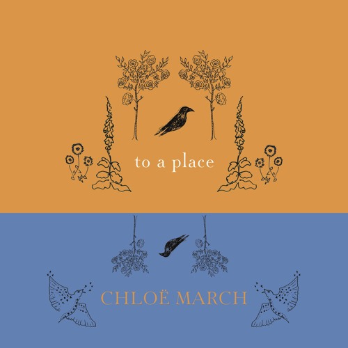 Chloe March - To a Place