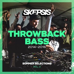 THROWBACK BASS (Summer Selections #3)