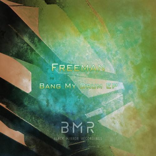 Freeman (AR) - Bang My Drum [EP]