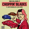 Mike WiLL Made-It - Choppin' Blades (feat. Jody Highroller & Slim Jxmmi)
