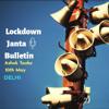 Download Lockdown Janta Bulletin #7, Ashok Tanke - Delhi Mp3