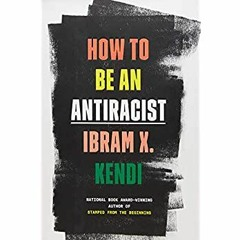 [R.E.A.D] How to Be an Antiracist (Ebook pdf)