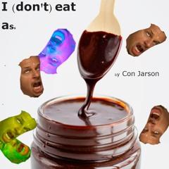 I (don't) EAT ASS