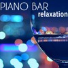 Piano Bar Relaxation – Jazz Music: Relaxing Smooth Jazz Music for Dinner Background & Cocktail Party
