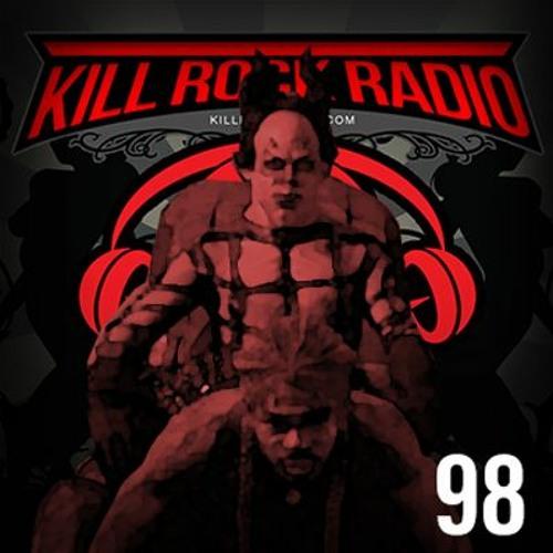 Kill Rock Radio Episode 98