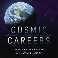 COSMIC CAREERS by Alastair Storm Browne and Maryann Karinch