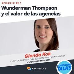 EP 47: Wunderman Thompson y el valor de las agencias