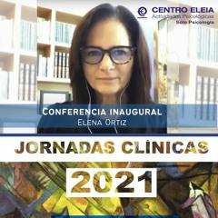 Conferencia inaugural, Jornadas Clínicas 2021. Elena Ortiz