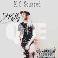 K.O Squared-Kelly