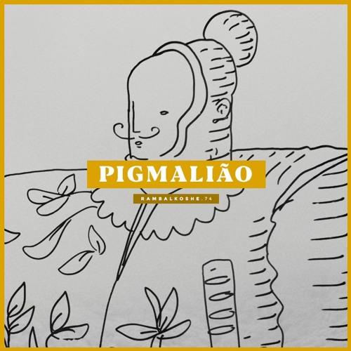 """Pigmalião - """"Ñandeva"""" for RAMBALKOSHE"""