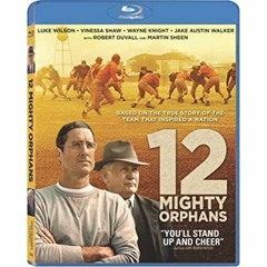 12 MIGHTY ORPHANS Blu-ray (PETER CANAVESE) CELLULOID DREAMS THE MOVIE SHOW (8-26-21) SCREEN SCENE