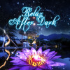 Relax After Dark – Smooth Piano Music to Calm Down & Chill Out, Massage Music for Relaxation, Stress Relief, Natural Remedies for Anxiety, Find Serenity and Asylum, Tranquility in Home SPA