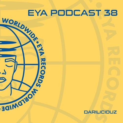 EYA Records Podcast 38 - Dariliciouz
