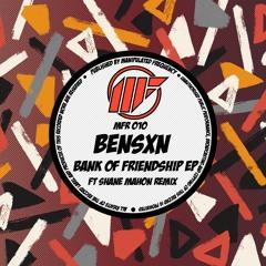 bensXn - Bank Of Friendship (Original Mix) CLIP