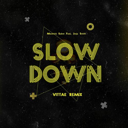 Maverick Sabre Feat. Jorja Smith - Slow Down (Vittae Remix)