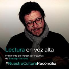 'Lectura en voz alta' - Gisella Campo lee a Santiago Gamboa