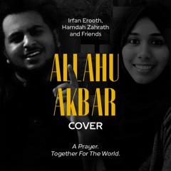 ALLAHU AKBAR - Cover   IRFAN EROOTH, HAMDAH ZAHRATH & Friends   Prayer. Together For The World