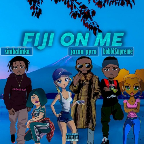 Fiji On Me (feat. Bobbi$upreme & SimbaLinKa)