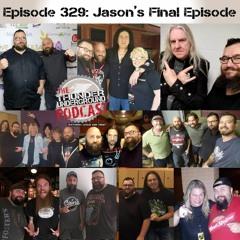 Episode 329 - Jason's Final Episode