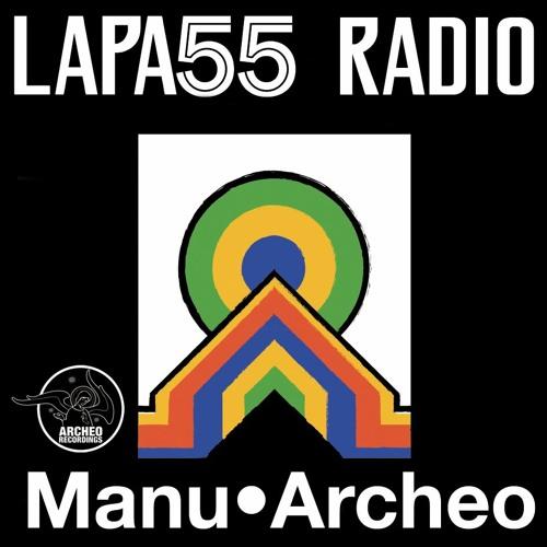 Lapa55 Radio Guest Mix / Manu•Archeo (BR - 10.12.2019)